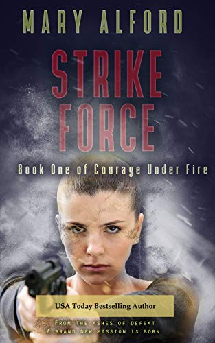 Strike Force book cover, USA Today Bestselling author Mary Alford