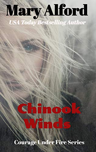 Preorder: Chinook Winds (Courage Under Fire Book 4)