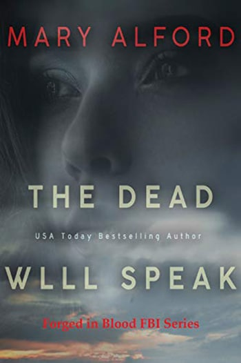 The Dead Will Speak (Forged in Blood Book 1)