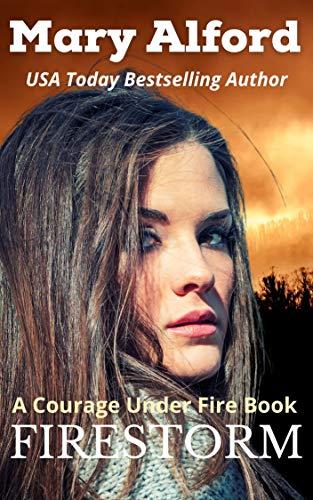 Firestorm (Courage Under Fire Book 8)